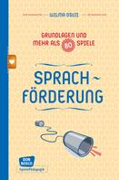 Wilma Osuji: Sprachförderung - Grundlagen und mehr als 80 Spiele - eBook
