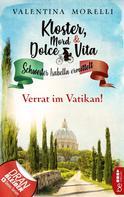Valentina Morelli: Kloster, Mord und Dolce Vita - Verrat im Vatikan!