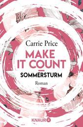 Make it Count - Sommersturm - Roman