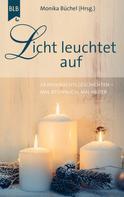 Monika Büchel: Licht leuchtet auf