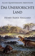 Henry Rider Haggard: Allan Quatermains Abenteuer: Das unerforschte Land ★★★★★