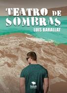 Luis Barallat: Teatro de sombras