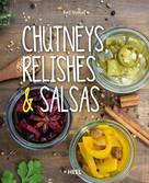 Ralf Nowak: Chutneys, Relishes & Salsas