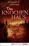 Stephen R. Lawhead: Das Knochenhaus ★★★★