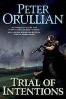 Peter Orullian: Trial of Intentions