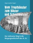 Jürgen Joachim Taegert: Vom Tropfhäusler zum Köster und Schaulmeister