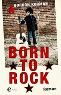 Gordon Korman: Born to Rock ★★★★★