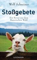 Wolf Schreiner: Stoßgebete ★★★★