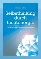 Barbara Wren: Selbstheilung durch Lichtenergie ★★★