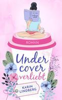 Karin Lindberg: Undercover verliebt ★★★★