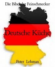 Die Bibel der Feinschmecker - Deutsche Küche