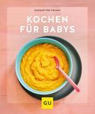 Dagmar von Cramm: Kochen für Babys ★★★★