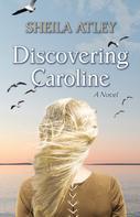 Sheila Atley: Discovering Caroline