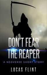 Don't Fear the Reaper - A Neoverse Short Story