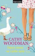 Cathy Woodman: Dann muss es Liebe sein ★★★★