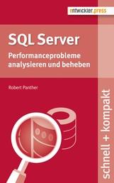 SQL Server - Performanceprobleme analysieren und beheben