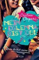 Cristina Chiperi: Mein Dilemma bist du! Aber du bist meine Welt ★★★★