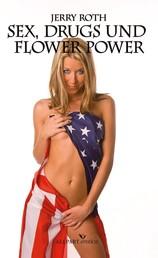 Sex, Drugs und Flower Power