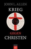 John L. Allen: Krieg gegen Christen