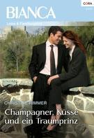 Christine Rimmer: Champagner, Küsse und ein Traumprinz ★★★★