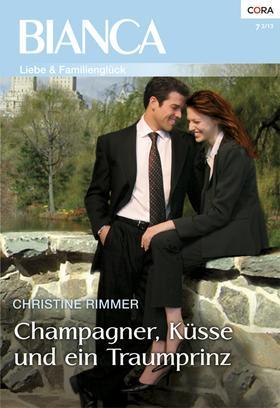 Champagner, Küsse und ein Traumprinz