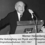 Die Verknüpfung von Physik und Philosophie - Originaltonaufnahmen 1951-1967