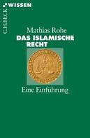 Mathias Rohe: Das islamische Recht ★★★★