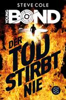 Steve Cole: Young Bond – Der Tod stirbt nie ★★★★