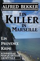 Alfred Bekker: Provence Krimi: Ein Killer in Marseille ★★★