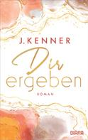 J. Kenner: Dir ergeben ★★★★