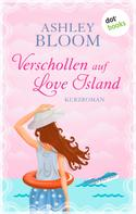 Ashley Bloom: Verschollen auf Love Island ★★★★