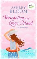 Ashley Bloom: Verschollen auf Love Island ★★★★