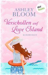 Verschollen auf Love Island - Kurzroman - Erster Band der Love-Island-Trilogie
