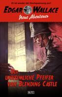 Dietmar Kuegler: Edgar Wallace - Neue Abenteuer 01: Der unheimliche Pfeifer von Blending Castle ★★★★★