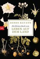 Agnes Ravatn: Ein kleines Buch vom Leben auf dem Land ★★★★