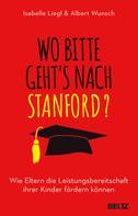 Albert Wunsch: Wo bitte geht´s nach Stanford? ★★★★