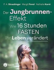 Der Jungbrunnen-Effekt - Wie 16 Stunden FASTEN ihr Leben verändert