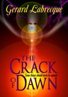 Gerard Labrecque: The Crack of Dawn