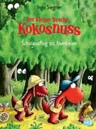 Ingo Siegner: Der kleine Drache Kokosnuss - Schulausflug ins Abenteuer ★★★★★