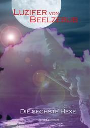 Luzifer von Beelzebub - Die sechste Hexe
