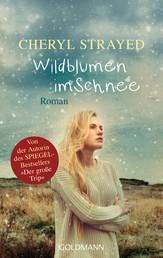 Wildblumen im Schnee - Roman