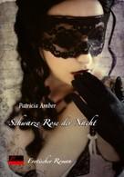 Patricia Amber: Schwarze Rose der Nacht ★★★★
