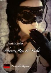 Schwarze Rose der Nacht - Erotischer Roman