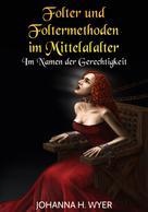 Johanna H. Wyer: Folter und Foltermethoden im Mittelalter ★★