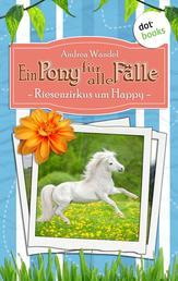 Ein Pony für alle Fälle - Siebter Roman: Riesenzirkus um Happy