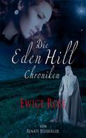 Renate Blieberger: Die Eden Hill Chroniken - Ewige Rose ★★★★