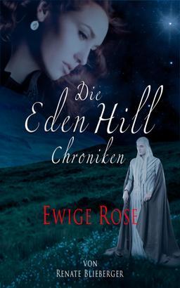 Die Eden Hill Chroniken - Ewige Rose