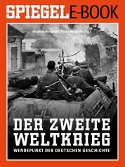 Der 2. Weltkrieg - Wendepunkt der deutschen Geschichte - Ein SPIEGEL E-Book