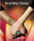 Dorche Harris: Reaching Danny