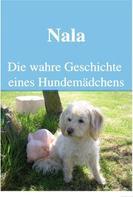 Icony Petlove: Nala Die wahre Geschichte eines Hundemädchens
